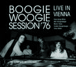 »Boogie Woogie Session '76 - live in Vienna« The Complete Recordings